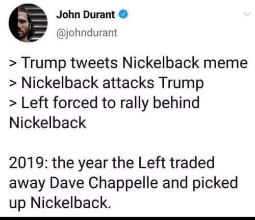 tweet trump tweaks nickelback meme liberals have traded away dave chappelle for nickelback