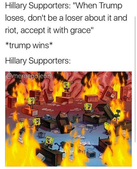 hillary clinton supporters dont be sore losers burning everything after trump loss
