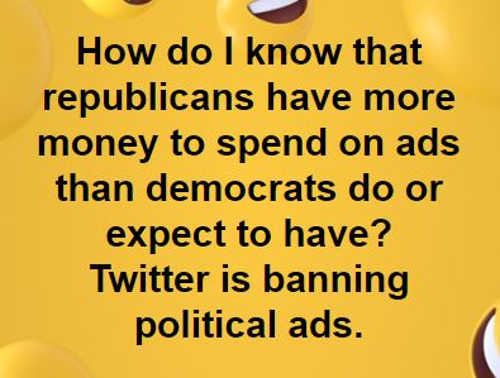 how i know republicans have more money spend twitter banning political ads