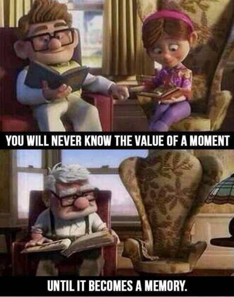 message never know value of a moment until it becomes a memory up
