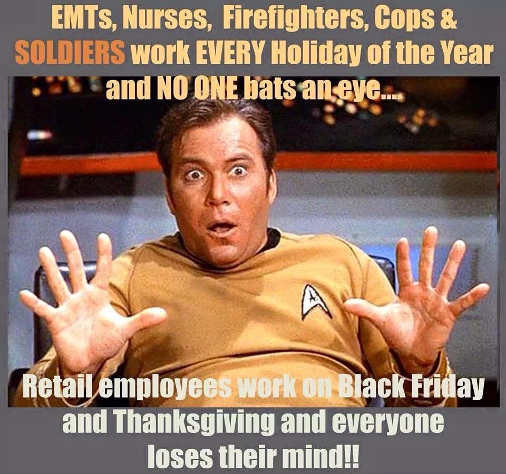 thanksgiving black friday emts nurses cops soldiers work every holiday retail everyone loses mind
