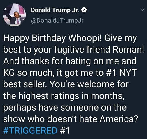 tweet donald trump jr happy birthday whoopi thanks for getting triggered book to number 1