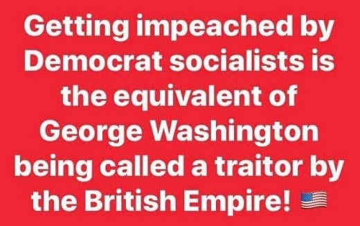getting impeached by democratic socialist equivalent george washington by british empire
