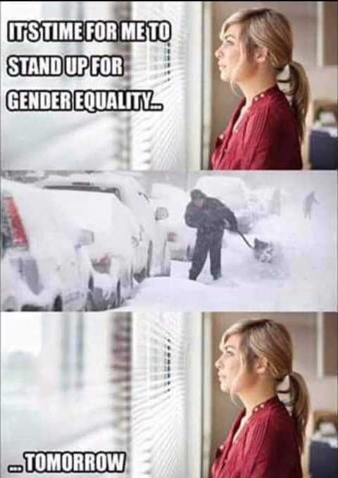 its time for me to stand up for gender equality snow shoveling tomorrow
