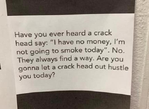 quote ever heard crack head say i have no money no they find a way