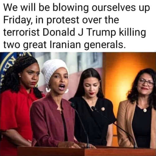 omar tlaib aoc squad we will blow ourselves up to protest trump killing iranian generals