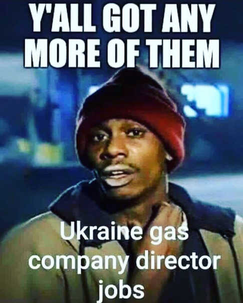 you all got any more of them ukraine gas company director jobs drug addict