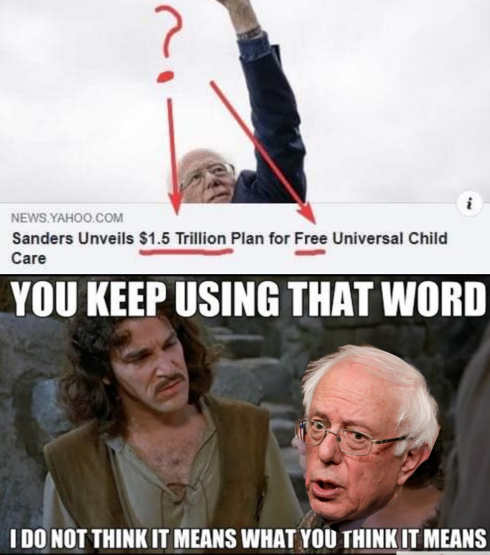 bernie sanders 1.5 trillion free health care dont think you know what word means