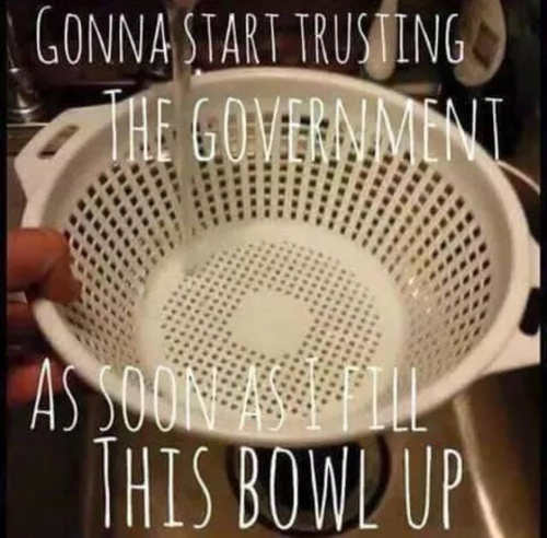 going to start trusting government with bowl fills up