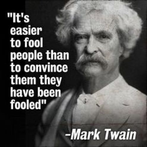 quote easier to fool people than convince them they have been fooled mark twain