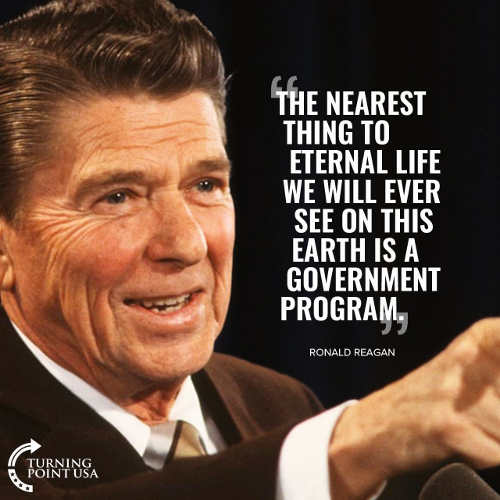 quote ronald reagan closest to eternal life government program