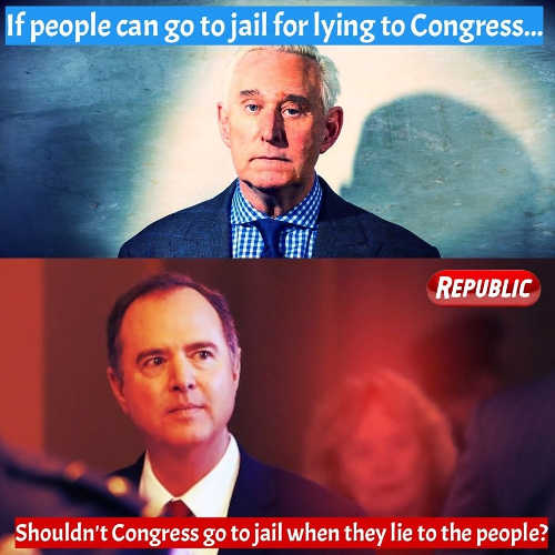 roger stone if people go to jail for lying adam schiff shouldnt congress go to jail when they lie