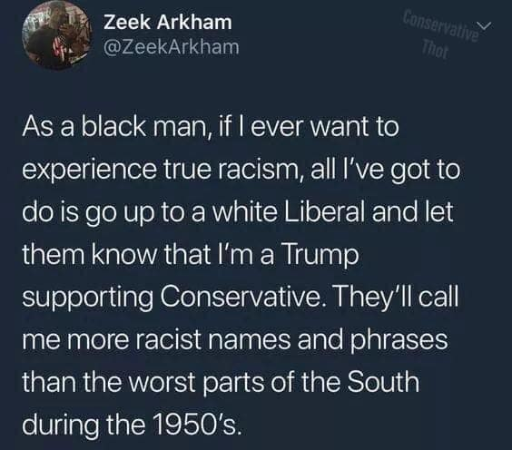 tweet as black man to experience true racism just go to white liberal say trump supporter