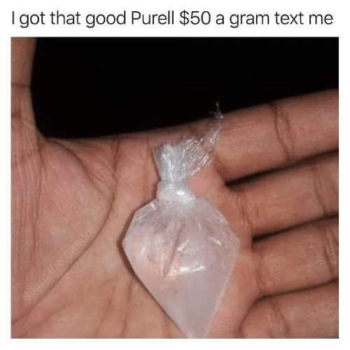 i got pure purell 50 dollars a gram bag