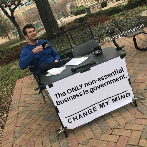 only non essential business is government change my mind
