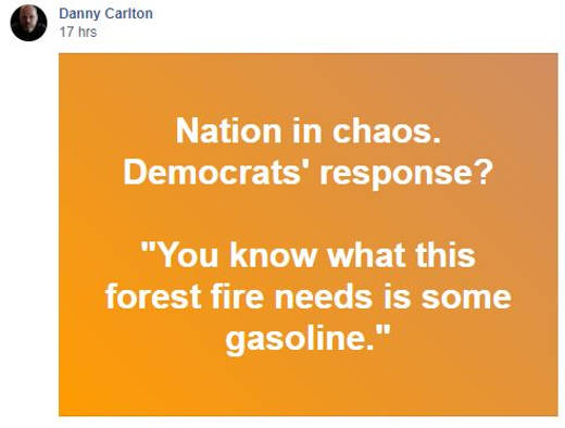 quote danny carlton democrats response to crisis know what forest fire needs gasoline