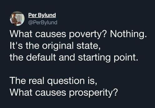 quote what causes poverty nothing starting point what causes prosperity