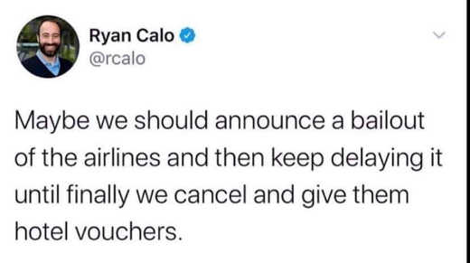 tweet mabye we should announce airline bailout then keep delaying until we cancel hotel vouchers