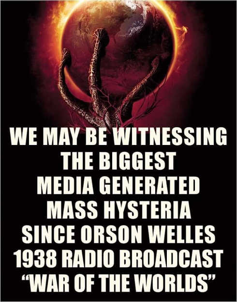 we may be witnessing biggest media generated hysteria since orson welles 1938 war of worlds broadcast