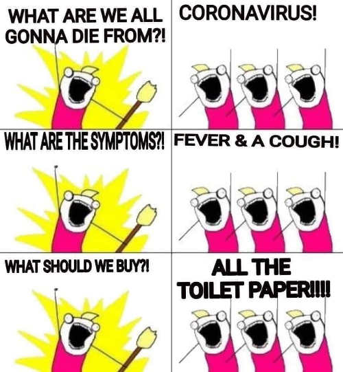 what are we gonna die from corona virus symptoms buy all the toilet paper