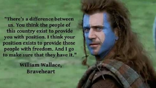 quote william wallace difference position exists to provide people with freedom make sure they have it