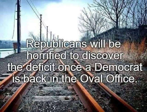 republicans will be horrified to discover deficit once democrat back in oval office