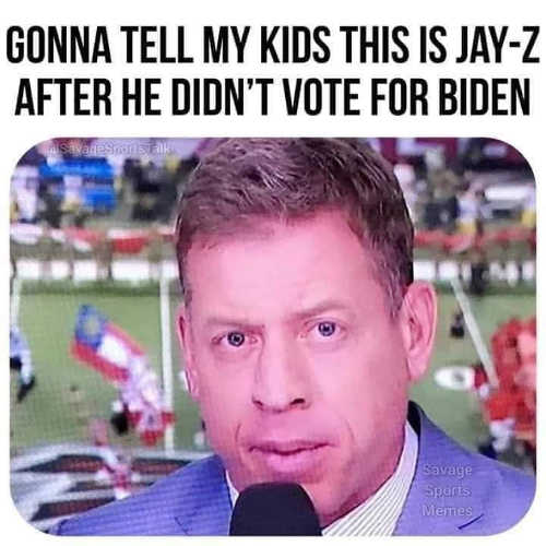 aikman gonna tell my kids this is jay z after he didnt vote for biden