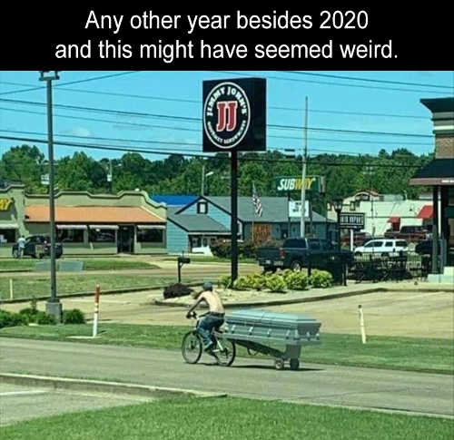 any other year besides 2020 might seem weird bike coffin
