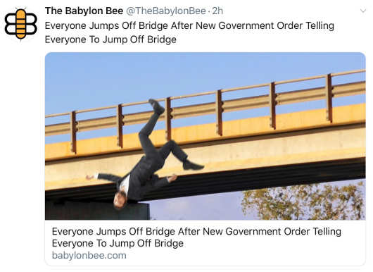babylon bee everyone jumps off bridge after new government order