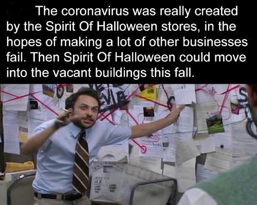 coronavirus was created by spirit of halloween hopes of making other businesses fail vacant buildings