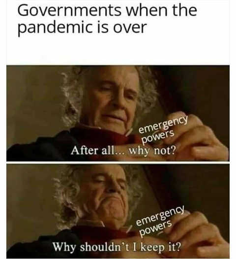 governments when pandemic is over emergency powers why shouldnt i keep it