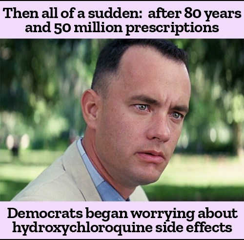 gump then after 80 years 50 million prescriptions democrats worried about hydroxychloroquine side effects