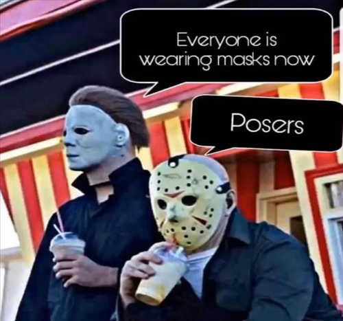 michael myers jason everyone wearing masks now posers