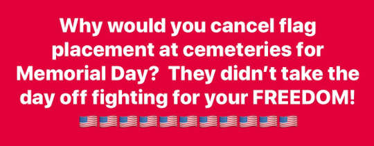 question why cancel flag placement memorial day didnt take day off fighting for freedom