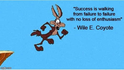 quote wile e coyote success is walking from failure to failure no loss enthusiasm