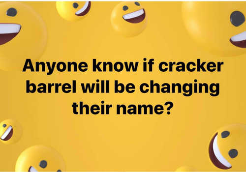 anyone know if cracker barrel will be changing their name