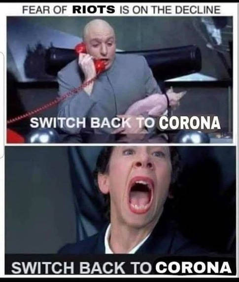 fear of riots is only decline dr evil switch back to corona