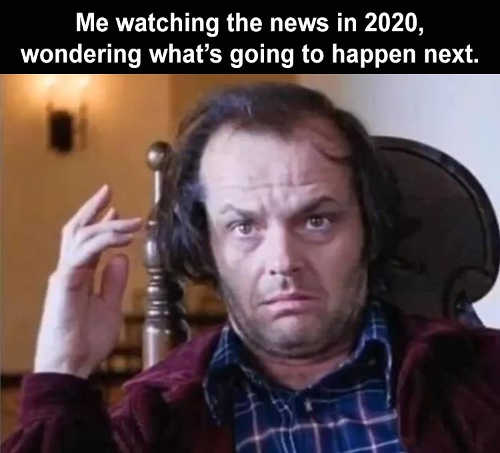 me watching news 2020 what happens next shining nicholson