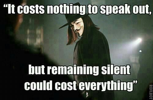 quote v vendetta costs nothing to speak out silent costs everything