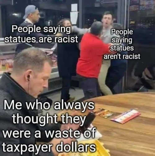 statues are racist argument me thought waste taxpayer dollars