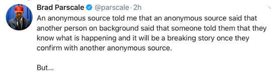 tweet brad parscale anonymous source told me breaking story no confirmation mainstream media