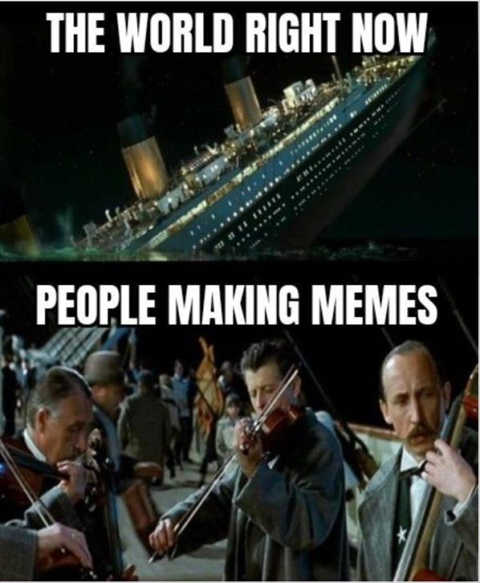 world right now titanic people making memes band