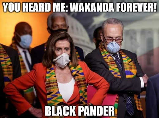 you heard me wakanda forever pelosi black pander