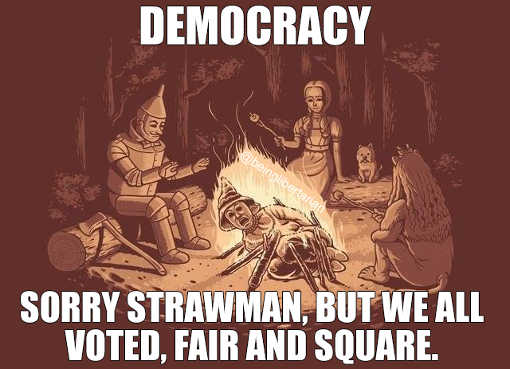 democracy sorry strawman voted fair square wizard of oz fire