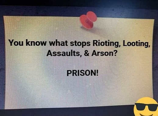message you know what stops rioting looting assaults and arson prison
