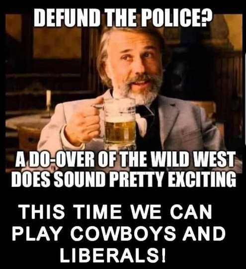defend police do over of wild west sounds exciting cowboys and liberal
