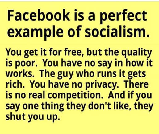 facebook is perfect example of socialism free owner gets rich shut you up