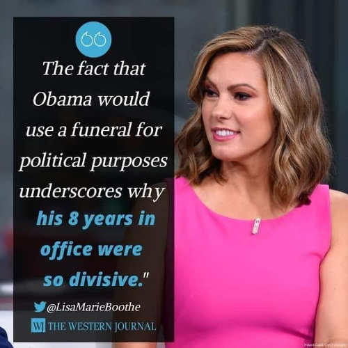quote fact obama would use funeral for political purposes underscores why his 8 years so divisive