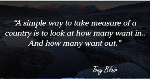 quote tony blair simple way to measure country look who wants to get in and out