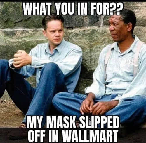 shawshank redemption what you in for my mask slipped off in walmart